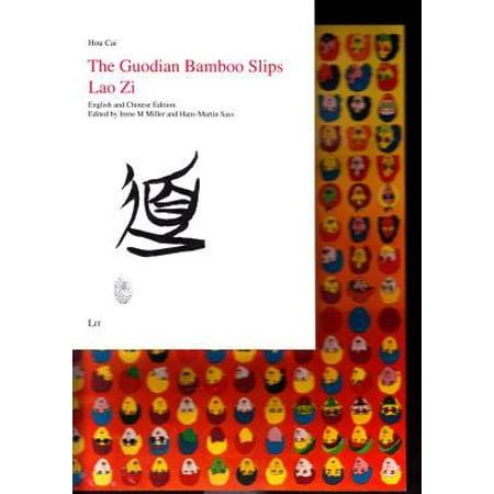 The Guodian Bamboo Slips Lao Zi : English and Chinese Edition