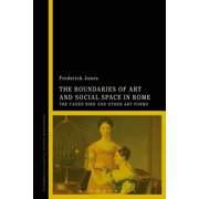 Boundaries of Art and Social Space in Rome (Hardcover)