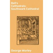Bell's Cathedrals: Southwark Cathedral - eBook