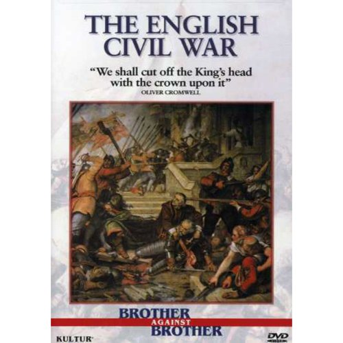 Brother Against Brother: The English Civil War by