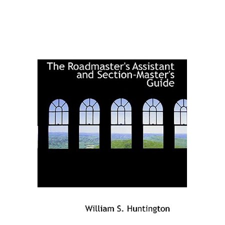 The Roadmaster's Assistant and Section-Master's (Roadmasters Assistant)