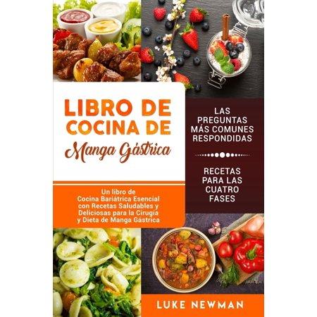 Libro de Cocina de Manga Gástrica : Un Libro de Cocina Bariátrica Esencial Con Recetas Saludables Y Deliciosas Para La Cirugía Y Dieta de Manga
