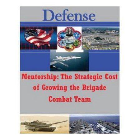 Mentorship: The Strategic Cost of Growing the Brigade Combat Team - image 1 de 1