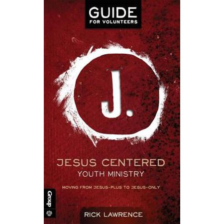 Jesus Centered Youth Ministry: Guide for Volunteers - eBook