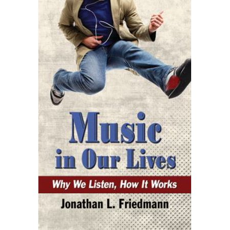 Music In Our Lives  Why We Listen  How It Works