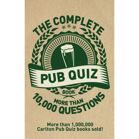 The Complete Pub Quiz Night Book : More than 10,000 Questions
