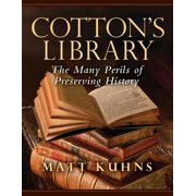 Cotton's Library: The Many Perils of Preserving History - eBook