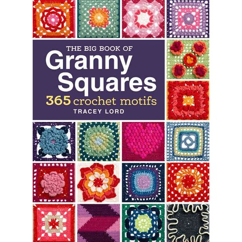 The Big Book of Granny Squares: 365 Crochet Motifs