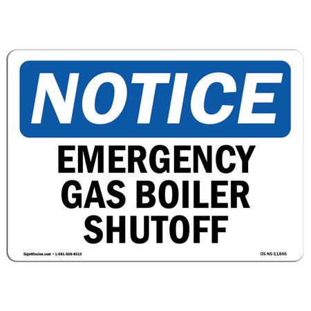 - OSHA Notice Sign - Emergency Gas Boiler Shutoff | Choose from: Aluminum, Rigid Plastic or Vinyl Label Decal | Protect Your Business, Construction Site, Warehouse & Shop Area |  Made in the USA