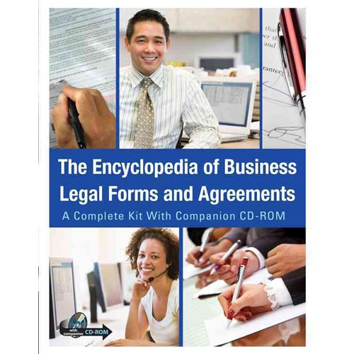 The Encyclopedia of Business Legal Forms and Agreements: A Complete Kit with Companion CD-ROM