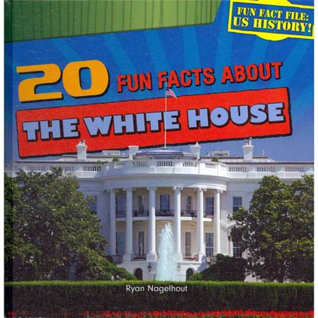 20 fun facts about the white house for Fun facts white house