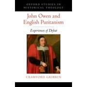 John Owen and English Puritanism : Experiences of Defeat