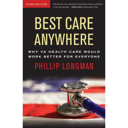Best Care Anywhere : Why VA Health Care Is Better Than