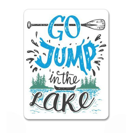 Go Jump in the Lake - Vinyl Sticker Waterproof Decal Sticker 5