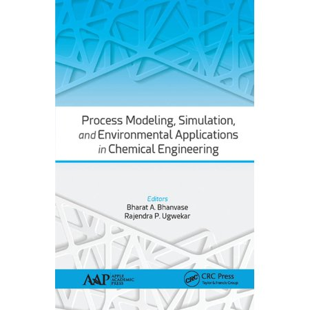 Process Modeling, Simulation, and Environmental Applications in Chemical Engineering - (Importance Of Chemical Engineering In Todays Society)