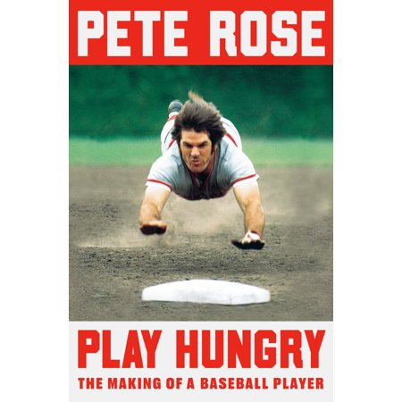 Play Hungry : The Making of a Baseball Player (Most Popular Baseball Players Of All Time)