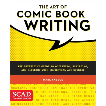 - The Art of Comic Book Writing : The Definitive Guide to Outlining, Scripting, and Pitching Your Sequential Art Stories