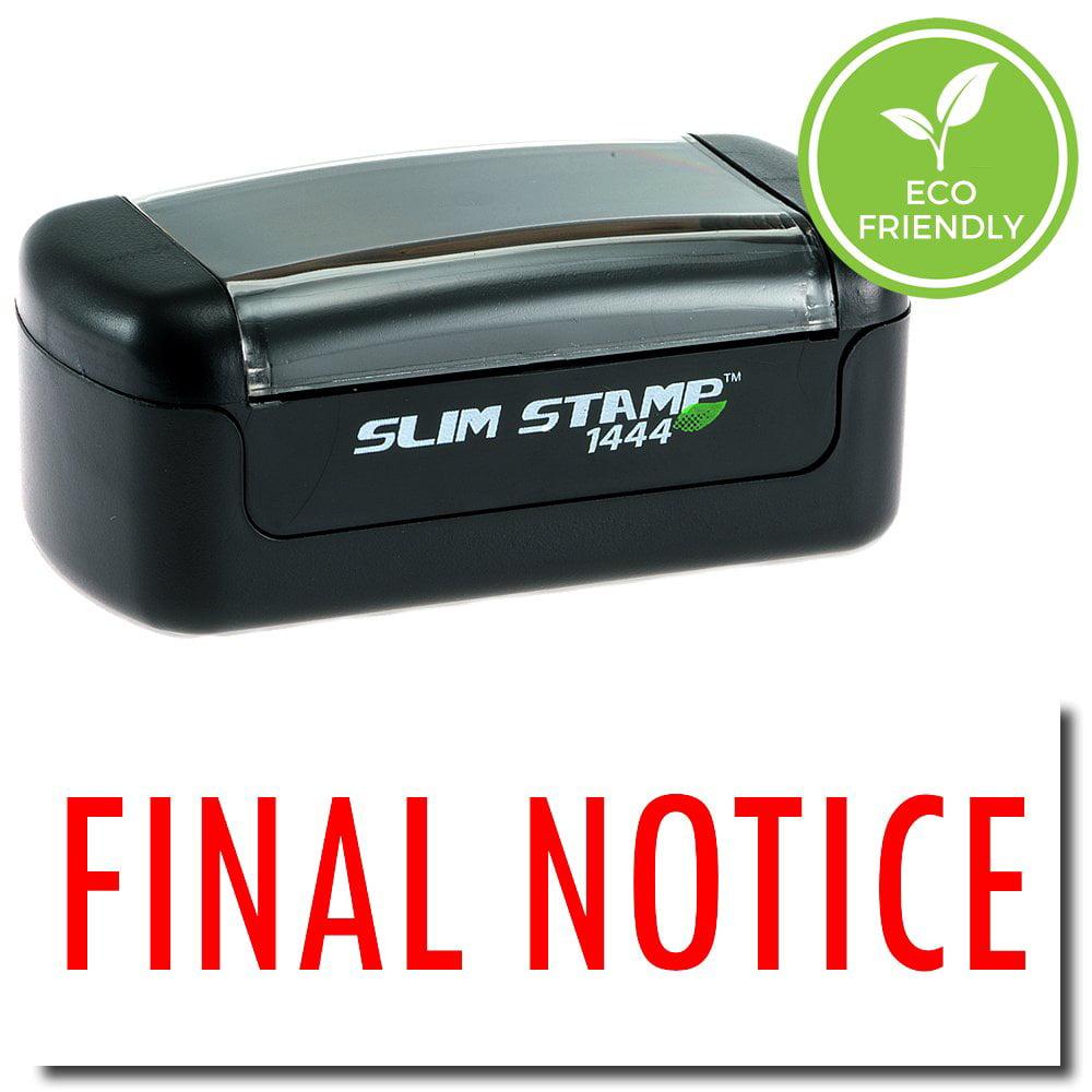 Slim Pre-Inked Final Notice Stamp with Black Ink