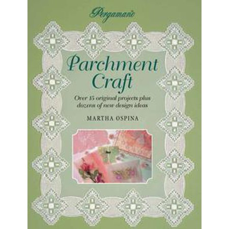 Pergamano Parchment Craft: Over 15 Original Projects Plus Dozens of New Design Ideas - - Craft Project Ideas