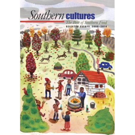 Southern Cultures : The Best of Southern Food