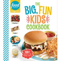 Food Network Magazine the Big, Fun Kids Cookbook : 150+ Recipes for Young Chefs (Hardcover)