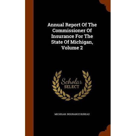 Annual Report Of The Commissioner Of Insurance For The State Of Michigan  Volume 2
