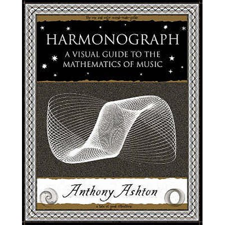 Harmonograph : A Visual Guide to the Mathematics of Music. by Anthony (Math Cd)