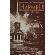 Our Harvard: Reflections on College Life by Twenty-two Distinguished Graduates - eBook