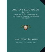 Ancient Records of Egypt : Historical Documents from the Earliest Times to the Persian Conquest: The First to the Seventeenth Dynasties V1 (Large Print Edition)