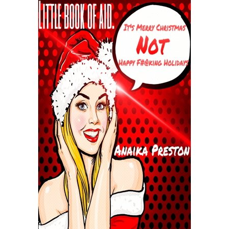 It's Merry Christmas not Happy F#@king Holidays - eBook (Happy Halloween Merry Christmas)