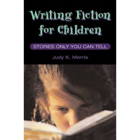 Writing Fiction for Children: Stories Only You Can Tell