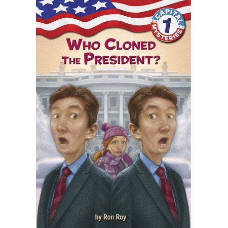 Capital Mysteries #1: Who Cloned the President? (Whos Third In Line For The Presidency)