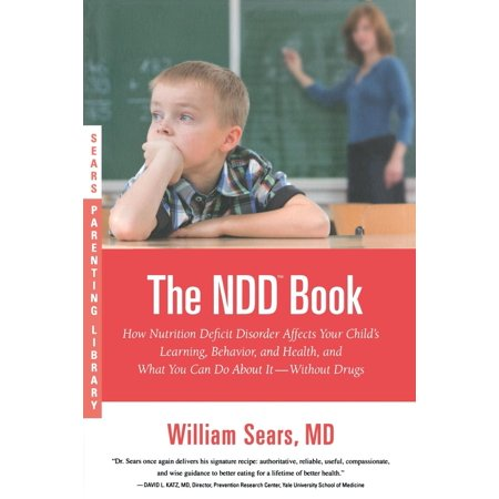 The N.D.D. Book : How Nutrition Deficit Disorder Affects Your Child's Learning, Behavior, and Health, and What You Can Do About It--Without Drugs