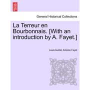 La Terreur En Bourbonnais. [With an Introduction by A. Fayet.] I. Lyon