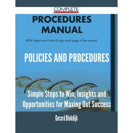 Policies and Procedures - Simple Steps to Win, Insights and Opportunities for Maxing Out Success - (Policy And Procedure Template For Group Home)