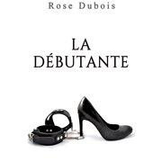 La Dbutante: (Histoire rotique) - eBook