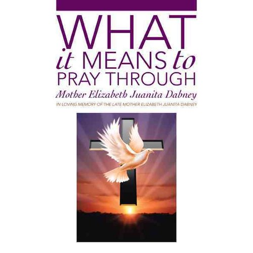 What It Means to Pray Through