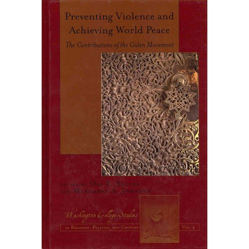 Preventing Violence and Achieving World Peace: The Contributions of the G���len Movement