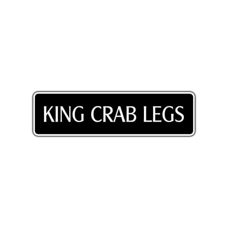 Asl Food Signs - King Crab Legs Street Sign Food Bar Restaurant Truck Ocean Sea Food Foodie Lover 4x13.5