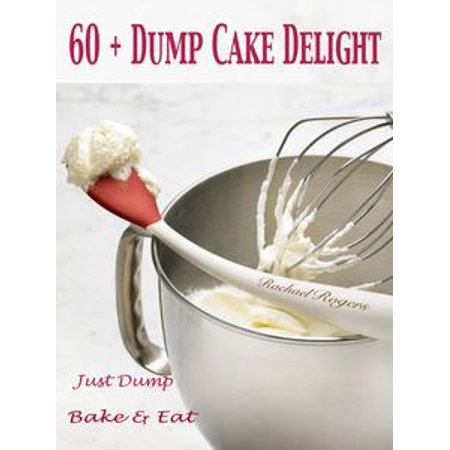 60 + Dump Cake Delight - - Apple Cobbler Dump Cake