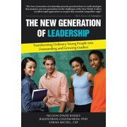 The New Generation of Leadership : Transforming Ordinary Young People Into Outstanding and Growing Leaders