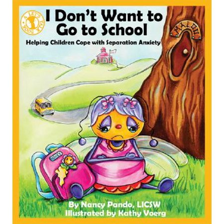 Kids Want House - I Don't Want to Go to School : Helping Children Cope with Separation Anxiety