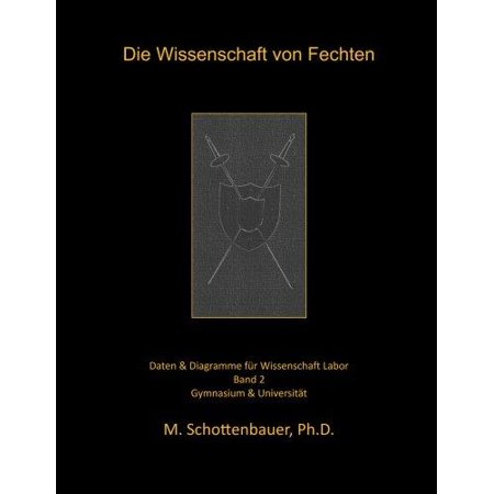 Die Wissenschaft Von Fechten: Band 2: Daten & Diagramme Fur ...