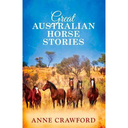 Great Australian Horse Stories by