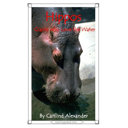 Hippos: Giants Who Love the Water - eBook