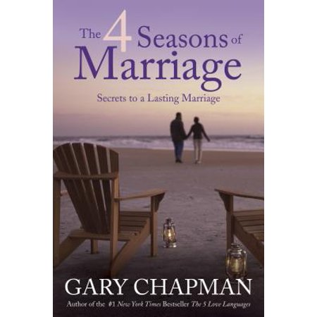 The 4 Seasons of Marriage (Four Seasons Of Marriage)