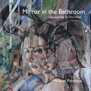 Mirror in the Bathroom: New Paintings by Clive Head (Paperback)