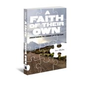 A Faith of Their Own : Understanding the Common Cry of Preteens