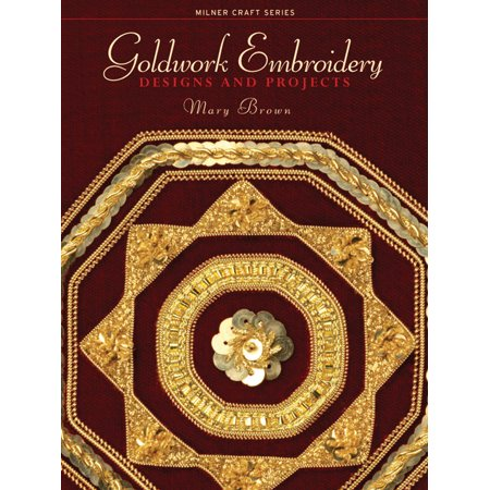 Goldwork Embroidery : Designs and Projects ()
