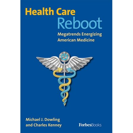 Health Care Reboot: Megatrends Energizing American Medicine (Social Media And Health Care An Overview)